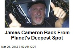James Cameron Back From Planet's Deepest Spot
