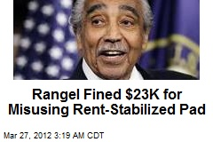 Rangel Fined $23K for Misusing Rent-Stabilized Pad
