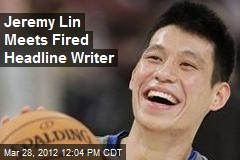 Jeremy Lin Meets Fired Headline Writer