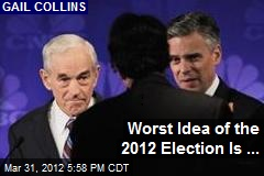 Worst Political Idea of the 2012 Season