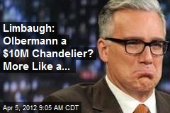 Limbaugh: Olbermann a $10M Chandelier? More Like a...