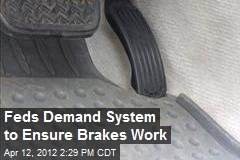 Feds Demand System to Ensure Brakes Work