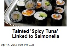 Tainted 'Spicy Tuna' Linked to Salmonella