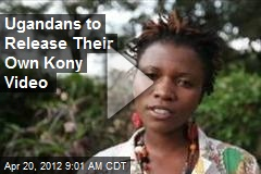 Ugandans to Release Their Own Kony Video