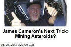 James Cameron's Next Trick: Mining Asteroids?