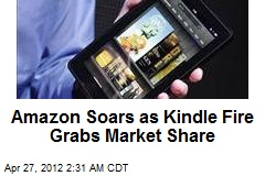Amazon Soars as Kindle Fire Grabs Market Share