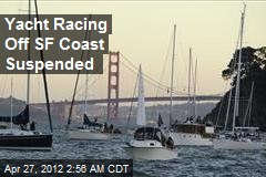 Yacht Racing Off SF Coast Suspended