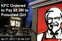 KFC Ordered to Pay $8.3M to Poisoned Girl