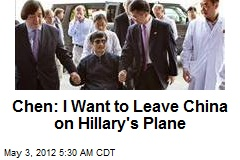 Chen: I Want to Leave China on Hillary's Plane