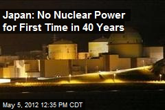 Japan: No Nuclear Power for First Time in 40 Years