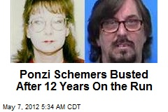 Ponzi Schemers Busted After 12 Years On the Run