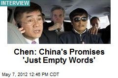 Chen: China's Promises 'Just Empty Words'