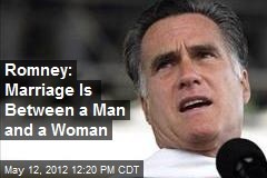 Romney: Marriage Is Between a Man and a Woman