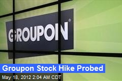 Groupon Stock Hike Probed