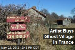 Artist Buys Ghost Village in France