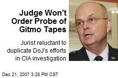 Judge Won't Order Probe of Gitmo Tapes