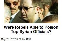 Were Rebels Able to Poison Top Syrian Officials?