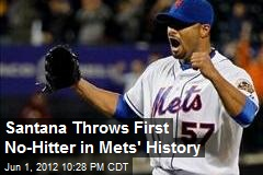 Santana Throws First No-Hitter in Mets' History