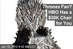 Thrones Fan? HBO Has a $30K Chair for You