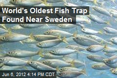 World's Oldest Fish Trap Found Near Sweden