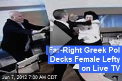 Far-Right Greek Pol Decks Female Lefty on Live TV