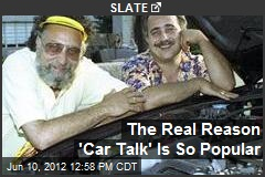 The Real Reason 'Car Talk' Is So Popular