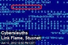 Cybersleuths Link Flame, Stuxnet