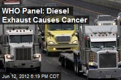 WHO Panel: Diesel Exhaust Causes Cancer