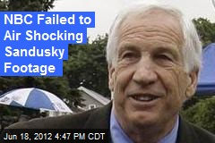 NBC Failed to Air Shocking Sandusky Footage