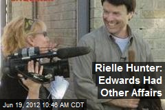 Rielle Hunter: Edwards Had Other Affairs