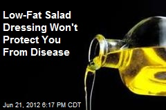 Low-Fat Salad Dressing Fails to Protect Your Health