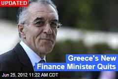 Greece's New Finance Minister Quits