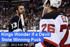 Kings Wonder if a Devil Stole Winning Puck