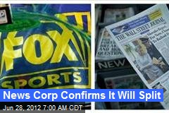News Corp Confirms It Will Split