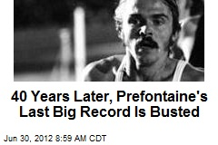 40 Years Later, Prefontaine's Last Big Record Is Busted