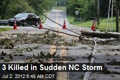 3 Killed in Sudden NC Storm