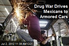Drug War Drives Mexicans to Armored Cars