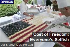 Cost of Freedom: Everyone's Selfish