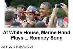 At White House, Marine Band Plays ... Romney Song