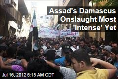 Assad's Damascus Onslaught Most 'Intense' Yet