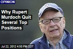Why Rupert Murdoch Quit Several Top Positions