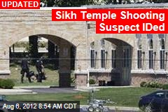 Sikh Temple Shooting Suspect IDed