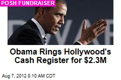 Obama Rings Hollywood's Cash Register for $2.3M