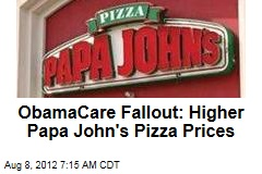 ObamaCare Fallout: Higher Papa John's Pizza Prices