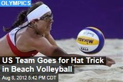 US Team Goes for Hat Trick in Beach Volleyball