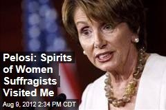 Pelosi: Spirits of Women Suffragists Visited Me
