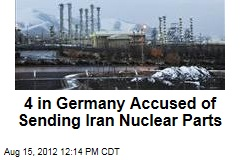 4 in Germany Accused of Sending Iran Nuclear Parts