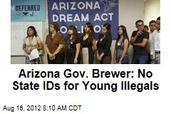 Arizona Gov. Brewer: No State IDs for Young Illegals