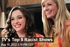 TV's Top 5 Racist Shows