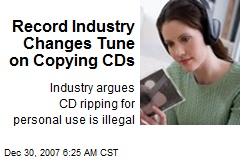Record Industry Changes Tune on Copying CDs